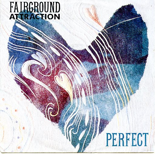 "FAIRGROUND ATTRACTION ""Perfect"""