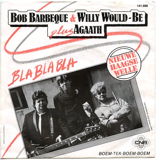 "BOB BARBEQUE & WILLY WOULD-BE & AGAATH ""Bla Bla Bla"""""
