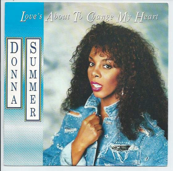 "DONNA SUMMER ""Love's about to change my heart"""