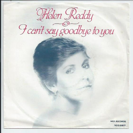 "HELEN REDDY ""I can't say goodbye to you"""