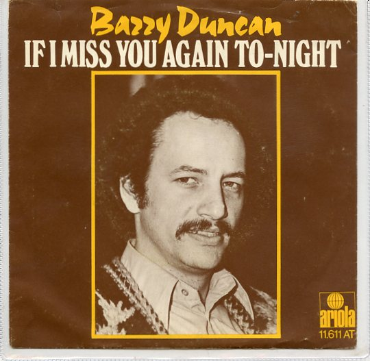 "BARRY DUNCAN ""If I miss you again to-night"""