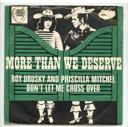 "ROY DRUSKY & PRISCILLA MITCHEL ""More than we deserve"""