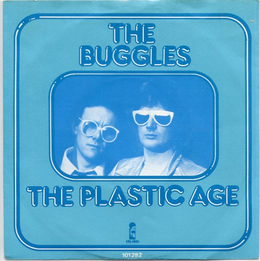"BUGGLES ""The plastic age"""