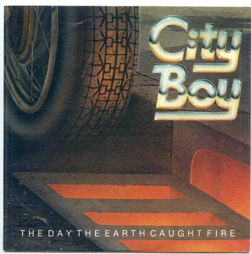 "CITY BOY ""The day the earth caught fire"""