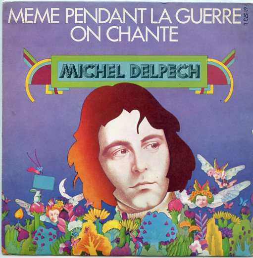 "MICHEL DELPECH ""Meme pendant la guerre on chante"""