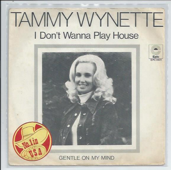"TAMMY WYNETTE ""I don't wanna play house"""