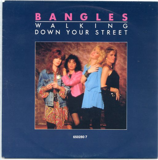 "BANGLES ""Walking down your street"""