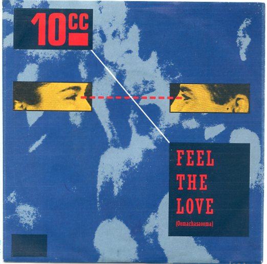 "10cc ""Feel the love"""