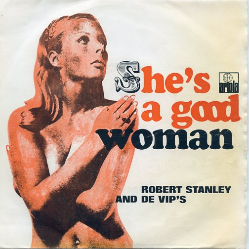 "ROBERT STANLEY & de VIPS ""She's a good woman"" (ang)"