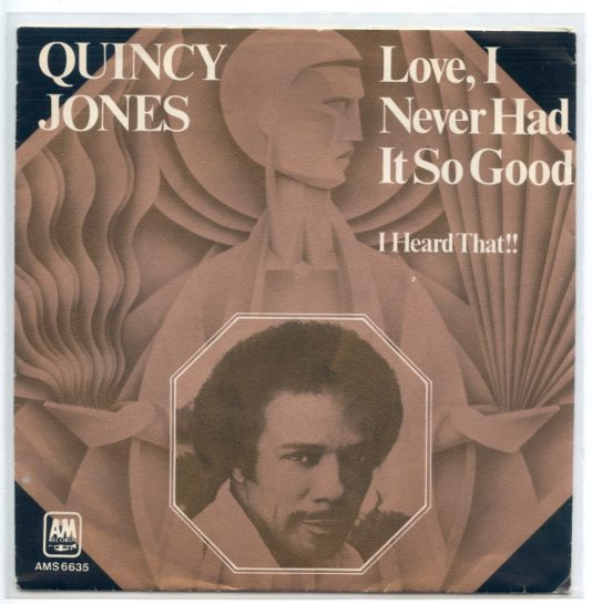 "QUINCY JONES ""Love, I never had it so good"""