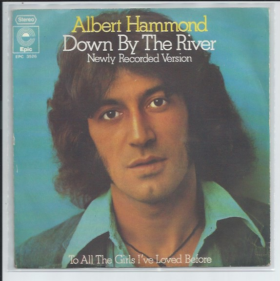 "ALBERT HAMMOND ""Down by the river"""