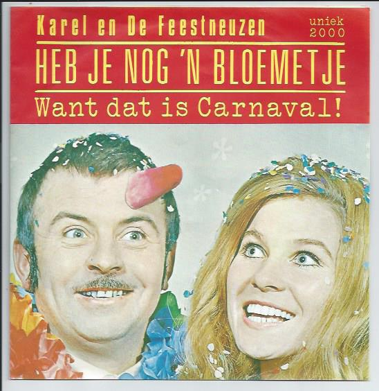 "KAREL & DE FEESTNEUZEN ""Want dat is Carnaval"""