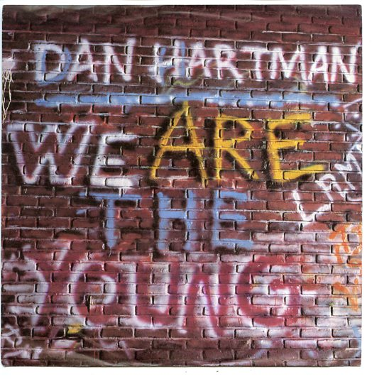 "DAN HARTMAN ""We are the young"""