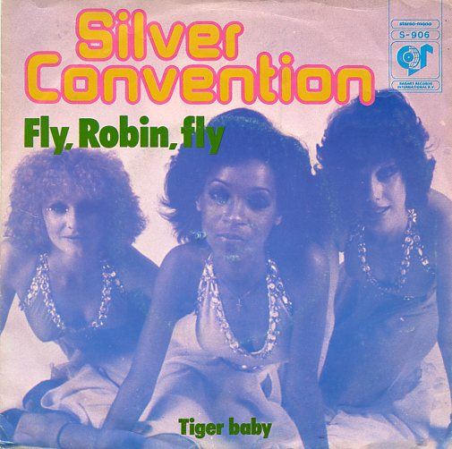 "SILVER CONVENTION ""Fly, Robin, fly"""