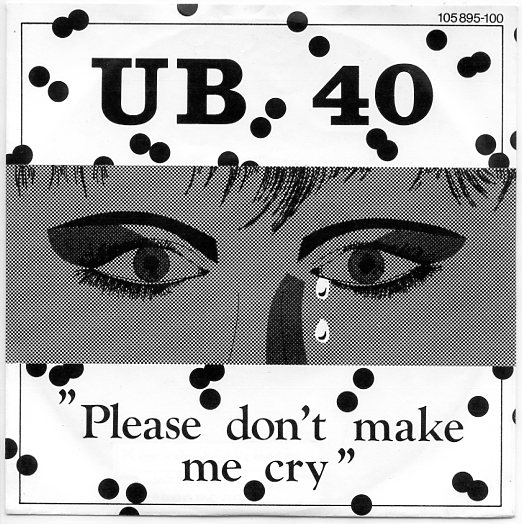 "UB 40 ""Please don't make me cry"""