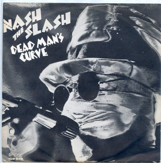 "NASH THE SLASH ""Dead man's curve"""