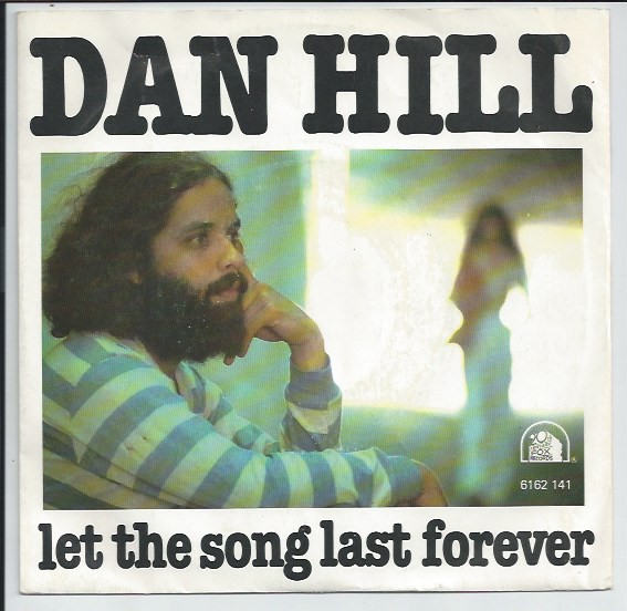 "DAN HILL ""Let the song last forever"""