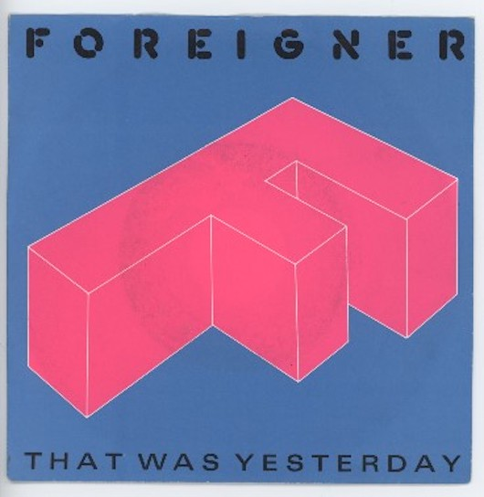 "FOREIGNER ""That was yesterday"""